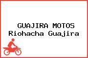 GUAJIRA MOTOS Riohacha Guajira