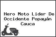 Hero Moto Lider De Occidente Popayán Cauca