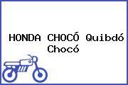Honda Chocó Quibdó Chocó