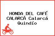 HONDA DEL CAFÉ CALARCÁ Calarcá Quindío