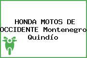 HONDA MOTOS DE OCCIDENTE Montenegro Quindío