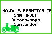 HONDA SUPERMOTOS DE SANTANDER Bucaramanga Santander