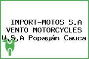 IMPORT-MOTOS S.A VENTO MOTORCYCLES U.S.A Popayán Cauca