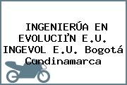 INGENIERÚA EN EVOLUCIµN E.U. INGEVOL E.U. Bogotá Cundinamarca