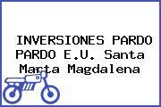 INVERSIONES PARDO PARDO E.U. Santa Marta Magdalena