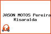 JASON MOTOS Pereira Risaralda