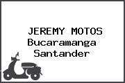 JEREMY MOTOS Bucaramanga Santander