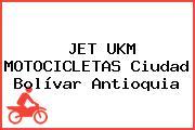 JET UKM MOTOCICLETAS Ciudad Bolívar Antioquia