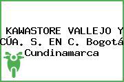 KAWASTORE VALLEJO Y CÚA. S. EN C. Bogotá Cundinamarca