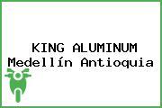 KING ALUMINUM Medellín Antioquia