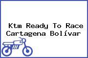 Ktm Ready To Race Cartagena Bolívar