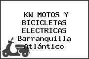 KW MOTOS Y BICICLETAS ELECTRICAS Barranquilla Atlántico
