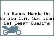 La Buena Honda Del Caribe S.A. San Juan Del Cesar Guajira