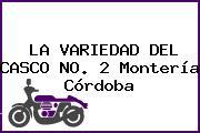 LA VARIEDAD DEL CASCO NO. 2 Montería Córdoba