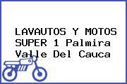 LAVAUTOS Y MOTOS SUPER 1 Palmira Valle Del Cauca