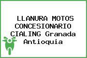 LLANURA MOTOS CONCESIONARIO CIALING Granada Antioquia