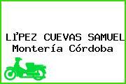 LµPEZ CUEVAS SAMUEL Montería Córdoba