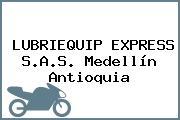 LUBRIEQUIP EXPRESS S.A.S. Medellín Antioquia