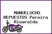 MANUELUCHO REPUESTOS Pereira Risaralda
