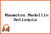 Maomotos Medellín Antioquia