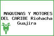 Maquinas Y Motores Del Caribe Riohacha Guajira