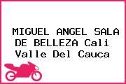 MIGUEL ANGEL SALA DE BELLEZA Cali Valle Del Cauca
