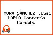 MORA SÃNCHEZ JESºS MARÚA Montería Córdoba