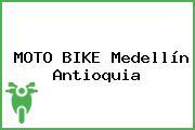 MOTO BIKE Medellín Antioquia