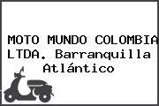 MOTO MUNDO COLOMBIA LTDA. Barranquilla Atlántico