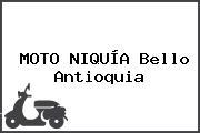 MOTO NIQUÍA Bello Antioquia