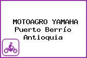 MOTOAGRO YAMAHA Puerto Berrío Antioquia