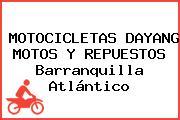 MOTOCICLETAS DAYANG MOTOS Y REPUESTOS Barranquilla Atlántico