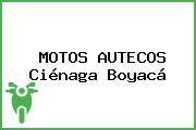 MOTOS AUTECOS Ciénaga Boyacá
