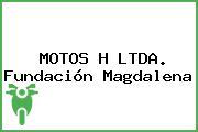 MOTOS H LTDA. Fundación Magdalena