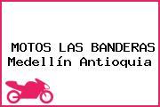 MOTOS LAS BANDERAS Medellín Antioquia