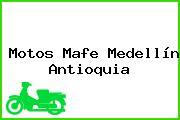 Motos Mafe Medellín Antioquia