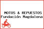 MOTOS & REPUESTOS Fundación Magdalena