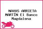 NAVAS ARRIETA MARTÍN El Banco Magdalena