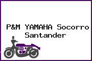 P&M YAMAHA Socorro Santander