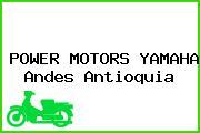 POWER MOTORS YAMAHA Andes Antioquia