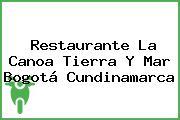 Restaurante La Canoa Tierra Y Mar Bogotá Cundinamarca