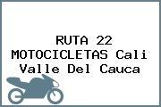 RUTA 22 MOTOCICLETAS Cali Valle Del Cauca