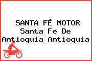 SANTA FÉ MOTOR Santa Fe De Antioquia Antioquia