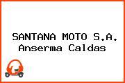 SANTANA MOTO S.A. Anserma Caldas