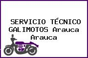 SERVICIO TÉCNICO GALIMOTOS Arauca Arauca