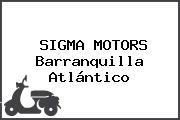 SIGMA MOTORS Barranquilla Atlántico