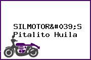 SILMOTOR'S Pitalito Huila