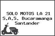 SOLO MOTOS LA 21 S.A.S. Bucaramanga Santander