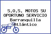 S.O.S. MOTOS SU OPORTUNO SERVICIO Barranquilla Atlántico