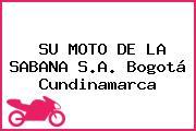SU MOTO DE LA SABANA S.A. Bogotá Cundinamarca